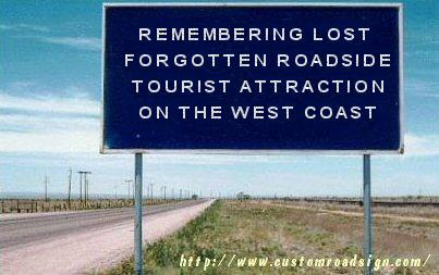 remembering-lost-forgotten-attractions-on-the-west-coast-highway-sign