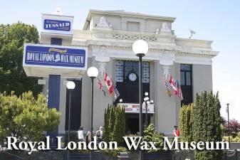 Royal London Wax Museum - Victoria, BC, Canada